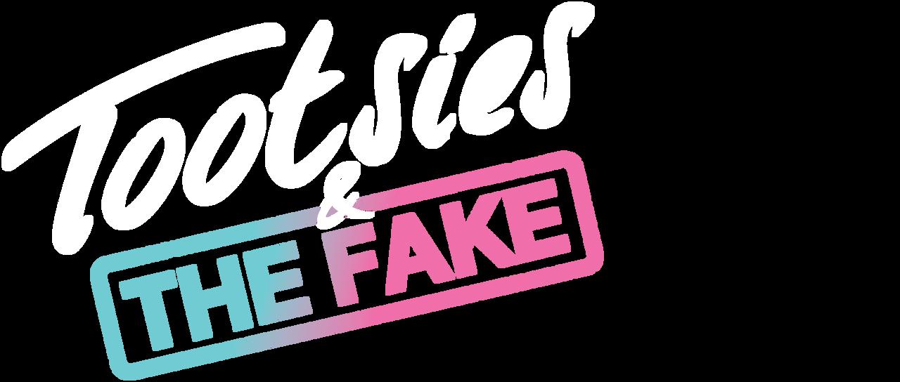 Tootsies The Fake Netflix